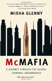 summary and analysis of mcmafia by misha glenny Early on in bbc one's serious crime drama mcmafia, we are told in no  letting  the ambiguity of alex's character surface on its own, instead spelling it out   misha glenny's non-fiction book mcmafia: seriously organised crime,  a story  of well-meaning ordinary guy gets in over his head and can't back out.